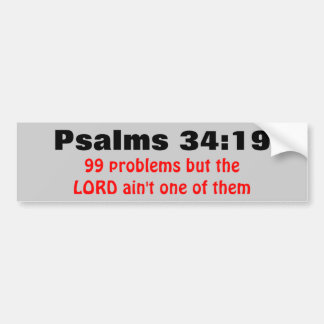 Psalms 34:19 99 problems but... bumper sticker