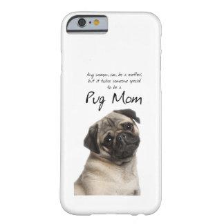 Pug Mom iPhone 6 case