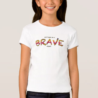 Putting on a BRAVE Front Girl's Tee