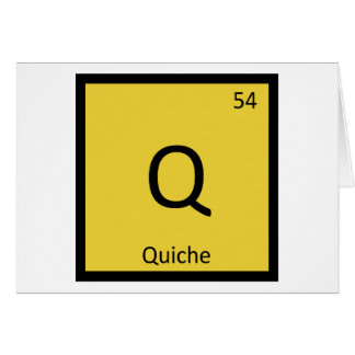 Q - Quiche Breakfast Chemistry Periodic Table Greeting Card