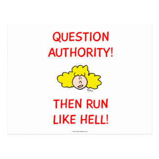 Question authority, then run like hell! postcard