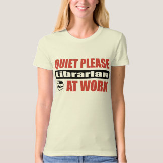 Quiet Please Librarian At Work Tees