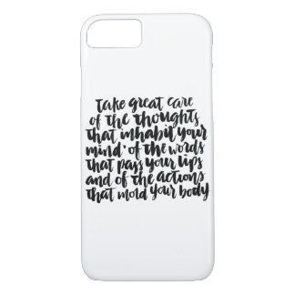 Quotes About Life: Take Great Care of Your Thought iPhone 7 Case