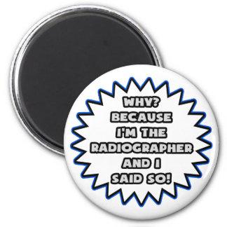 Radiographer .. Because I Said So 6 Cm Round Magnet