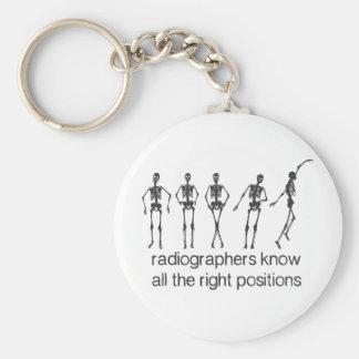 Radiographers Know All The Right Positions Basic Round Button Key Ring