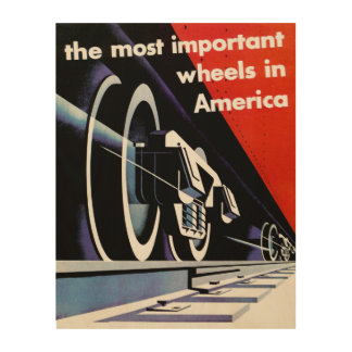 Railroads-Most Important Wheels in America Wood Canvases