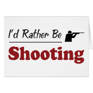 Rather Be Shooting Greeting Card