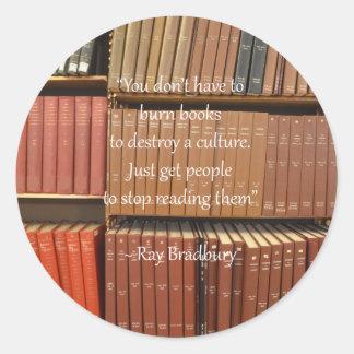 Ray Bradbury Quotation about Books Round Sticker