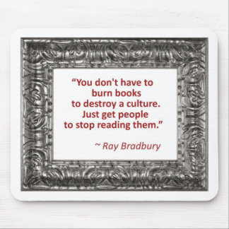 Ray Bradbury Quote About Burning Books Mouse Pad
