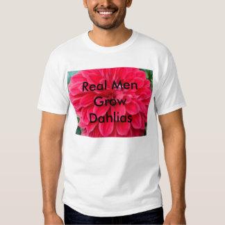 Real Men GrowDahlias T-shirts