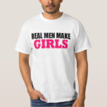 REAL MEN MAKE GIRLS BABY DADDY NEW FATHER T SHIRT