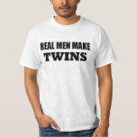 REAL MEN MAKE TWINS BABY DADDY NEW FATHER T SHIRT