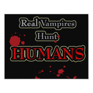 Real Vampires Hunt HUMANS! 11 Cm X 14 Cm Invitation Card