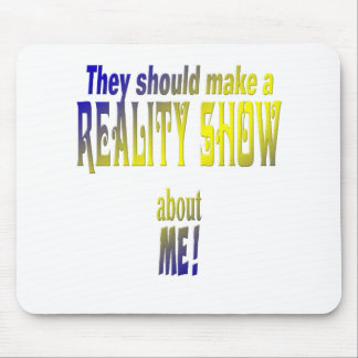 Reality Show Mouse Pad