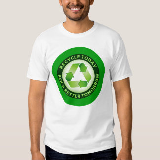 RECYCLE FOR A BETTER TOMORROW TEE SHIRT