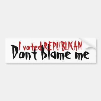 Republican - Don't Blame Me Bumpersticker Bumper Sticker
