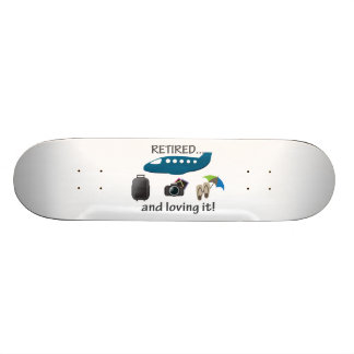 Retired And Loving It Vacation Custom Skate Board