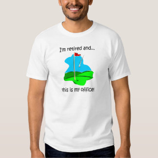 Retirement humor for golfers t-shirts