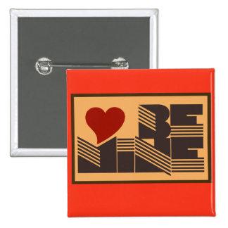 Retro Be Mine 15 Cm Square Badge