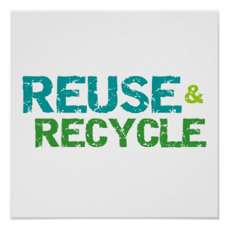 Reuse and Recycle T-shirts and Gifts Poster