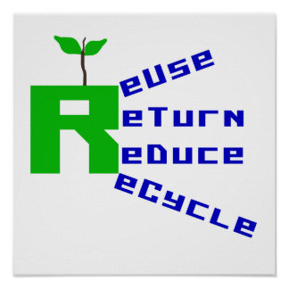Reuse Return Reduce Recycle T shirts and Gifts Poster