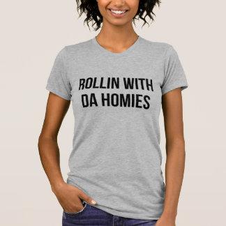 Rollin With Da Homies T-Shirt Tumblr