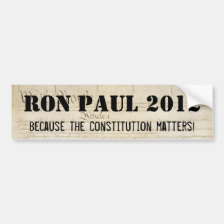 Ron Paul 2012 - Because the Constitution Matters Bumper Sticker