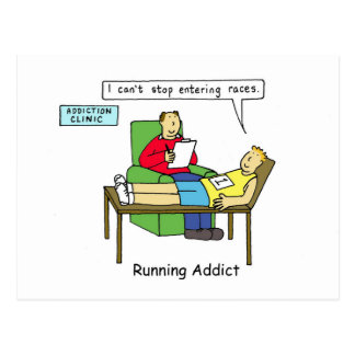 Running addict, I can't stop entering races. Postcard