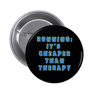 RUNNING:  CHEAPER THAN THERAPY Tshirts 6 Cm Round Badge