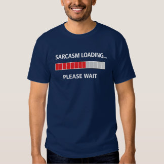 Sarcasm Loading Dark Color Tees