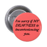 Sarcastic Deaf Apology 6 Cm Round Badge