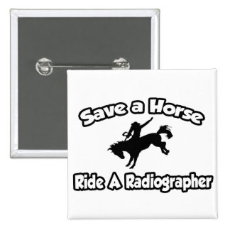 Save a Horse, Ride a Radiographer 15 Cm Square Badge