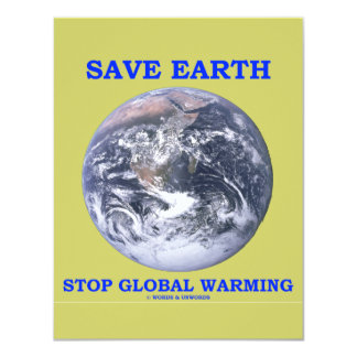Save Earth Stop Global Warming (Blue Marble Earth) 11 Cm X 14 Cm Invitation Card