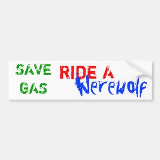 SAVE GAS, Ride A, Werewolf Bumper Sticker