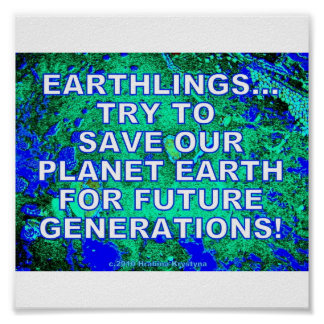 SAVE OUR EARTH FOR FUTURE GENERATIONS POSTER