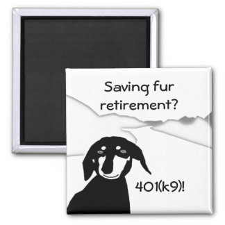 Savvy Sausage Wisdom - Retirement Fridge Magnet