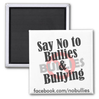 Say No to Bullies Square Magnet