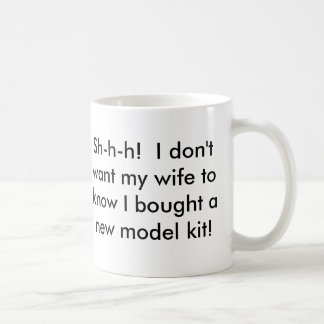 Sh-h-h! I don't want my wife to know...... Basic White Mug