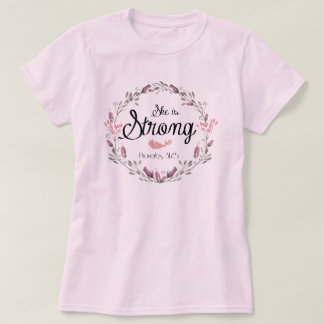 She is Strong Proverbs 31 Bible Verse Quote Tshirt