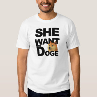 She want the Doge T-shirts