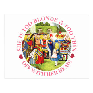 SHE'S TOO BLONDE & TOO THIN - OFF WITH HER HEAD! POSTCARD