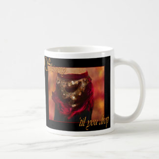 Shimmy 'til you drop belly dance Mug