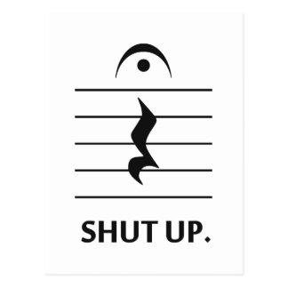 Shut Up by Music Notation Postcard