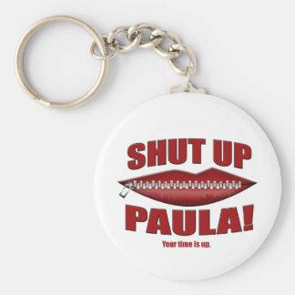 Shut Up Paula Basic Round Button Key Ring