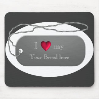 Silver I Love my Dog Dogtag Style template Mouse Pad