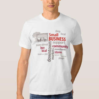 Small Business, Shop Local, Buy Local Tee Shirts