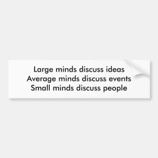 Small minds discuss people bumper sticker