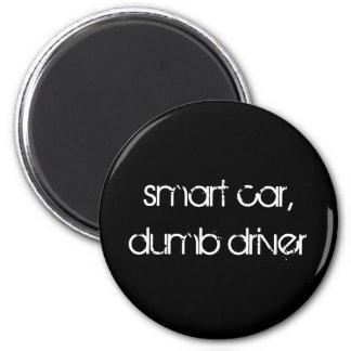 smart car,dumb driver 6 cm round magnet