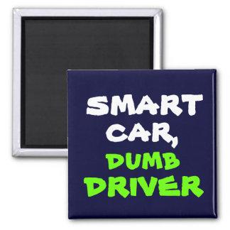 smart, dumb, car,, driver square magnet