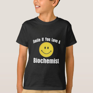 Smile If You Love a Biochemist Shirts
